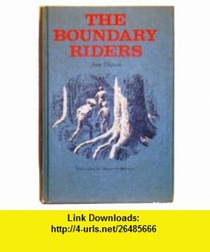 The Boundary Riders. Illus. by Margaret Horder Joan Phipson ,   ,  , ASIN: B00507QVAG , tutorials , pdf , ebook , torrent , downloads , rapidshare , filesonic , hotfile , megaupload , fileserve Good Night, Ebooks, Pdf, Tutorials, Cover, Nighty Night, Have A Good Night, Blankets, Wizards