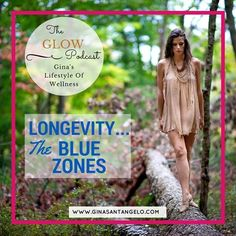 """Health and Mindset Coach and author of Eat Clean, Live Free: A Woman's Guide to Health, Beauty, And Youthful Energy, Gina Santangelo talks about the """"Blue Zones"""" -- those geographical locations identified by a scientific research where people actually live longer while staying sharp and fit."""