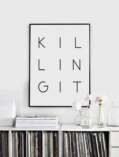 Printable Poster, Killing It, Typography Poster, Printable Art, Black and White…