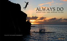 """"""" ALWAYS DO WHAT YOU ARE AFRAID TO DO"""" Good Morning...."""