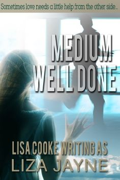 Medium Well Done: A reluctant psychic and diehard skeptic must find a killer before the killer finds them.
