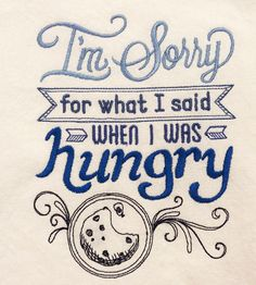 funny kitchen towelim sorry for what i said when hungryembroidered flour sack towelhand toweltea towelhousewarming gift under 15 - Bakers Gonna Bake Kitchen Redwork Embroidery Designs
