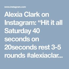"""Alexia Clark on Instagram: """"Hit it all Saturday 40 seconds on 20seconds rest 3-5 rounds #alexiaclark #queenofworkouts #fitforareason #fitgirl #fitness #saturday…"""""""