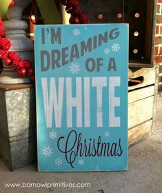 I'm Dreaming of a White Christmas Distressed Typography Word Art Sign in Vintage Style