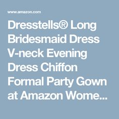 Dresstells® Long Bridesmaid Dress V-neck Evening Dress Chiffon Formal Party Gown at Amazon Women's Clothing store:
