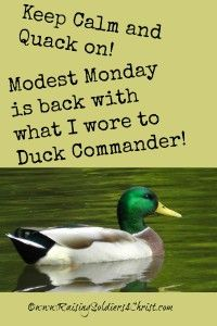 Modest Monday: Quacking Ducks, Stitch Fix and all that! :) Duck Dynasty-DuckCommander-Heart to Home-Family Christian- Raising Soldiers 4 Christ