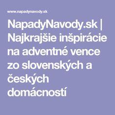 NapadyNavody.sk   Najkrajšie inšpirácie na adventné vence zo slovenských a českých domácností