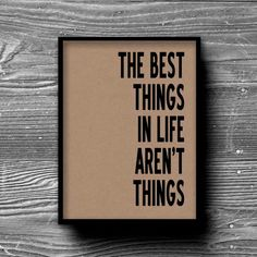 the best things in life aren't things typographic by Printpressfmt