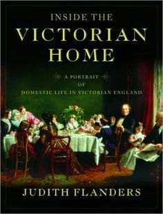 Inside the Victorian Home by Judith Flanders