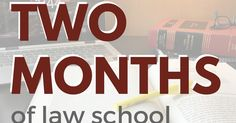 As of now, I've been a law student for a little over two months. It kind of feels like it has only been two weeks; at the same time, it f...