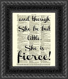 Shakespeare quote. Fiercer and packed full of tenacity and gumption!