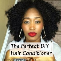 The Perfect DIY Hair Conditioner. Featured at www.NaturalHairMag.com