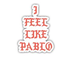 I Feel Like Pablo Kanye West The Life Of Pablo Album Cover Laptop Vinyl Decal Sticker