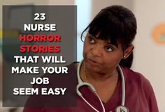 23 Horror Stories From Nurses That'll Make You Squirm