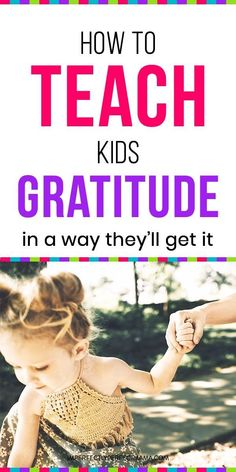 How to Teach Kids Gratitude (In a Way They'll Understand) - Imperfectly Perfect Mama