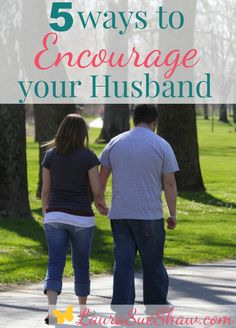Some great ways to encourage your husband. So important in a happy marriage!