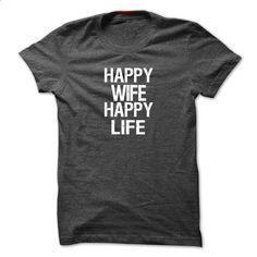 Happy Wife Happy Life Mens T shirt - #hoodies for men #dc hoodies. BUY NOW => https://www.sunfrog.com/Funny/Happy-Wife-Happy-Life-Mens-T-shirt.html?60505