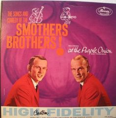 Smothers Brothers  (We had this album...)