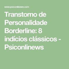 Transtorno de Personalidade Borderline: 8 indícios clássicos - Psiconlinews