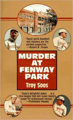 Murder at Fenway Park: Troy Soos: 9780821749098: Amazon.com: Books