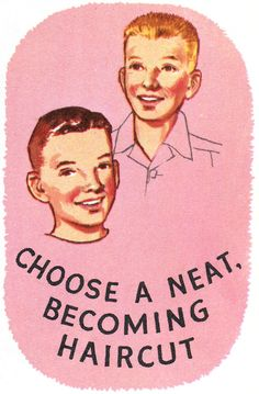 """Choose a Neat, Becoming Haircut."" From Improving Your Health, 1961. No illus credit."