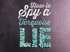 How to Spy a Turquoise Lie - The surprising truth about buying turquoise jewelry