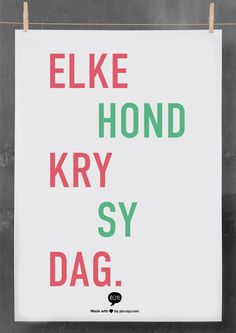 "Afrikaans / vocabulary / ""elke hond kry sy dag"" (each dog gets his day) Afrikaanse Quotes, He Day, Idioms, Word Art, Slogan, Vocabulary, Qoutes, Language, Classroom"