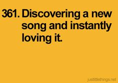 Discovering a new song and instantly loving it