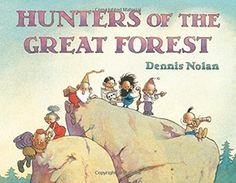 Hunters of the Great Forest by Dennis Nolan. A band of tiny hunters goes off on a mysterious but worthwhile expedition, evading predatory birds and animals along the way, in this wordless picture book. Wordless Picture Books, Wordless Book, Children's Picture Books, Day Book, This Book, Book Reviews For Kids, Hunting Party, Book Challenge, Chapter Books