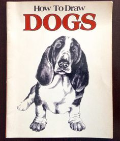 vintage Book How to Draw DOgs (1982) Dachshund, Golden Retriever, Poodle, Schnauzer, Scottish Terrier, etc..