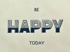 The future will not be different.  You will be as happy in the future as you purposefully choose to be happy now.