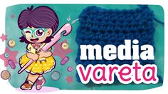 Media Vareta - TUTO Crochet #06