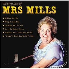 Mrs Mills, a lovely, jolly piano player. A great favourite at Grans'.