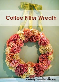 Coffee filter wreath- gives directions for dying and creating coffee filter paper roses as well...