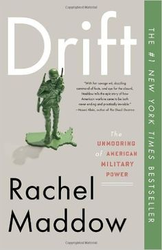 AmazonSmile   Drift: The Unmooring of American Military Power by Rachel Maddow