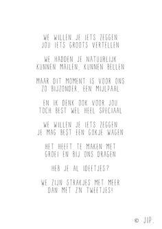 Gewoon JIP. |Gedichten | Kaarten | Posters | Stationery | & meer © sinds feb 2014 | We willen je iets zeggen | Geboorte | Geboortekaartje | Je ouders verrassen | Baby | Babyshower | Idea | Babykamer | Geboorte tekstje © Verkrijgbaar op kaartje via Gewoonjip.nl Een tekstje van JIP. gebruiken? Dat kan! Maar stuur eerst een mailtje naar info@gewoonjip.nl