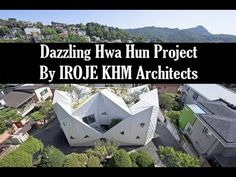 Dazzling Hwa Hun Project by IROJE KHM Architects Interior Design Videos, Architects, World, Projects, The World, Blue Prints, Building Homes, Tile Projects, Architecture