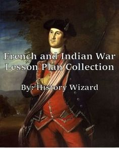 This lesson plan collection will add depth and increase student engagement to any unit on the French and Indian War or Pontiac's Rebellion. Seven lesson plans are included, including 3 webquests, and 4 worksheets/writing activities. Teacher answer sheets are included for all the webquests and worksheets.