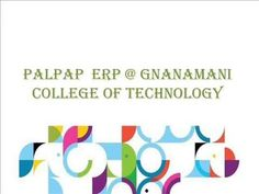 PALPAP  ERP @ Gnanamani College Of Technology