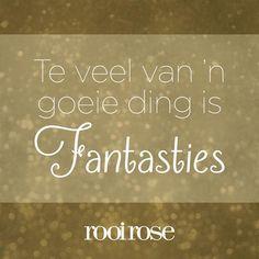 """Te veel van 'n goeie ding is FANTASTIES!"" #quotes #words #inspiration Best Inspirational Quotes, Motivational Quotes, Afrikaanse Quotes, Me Quotes, Sayings, My Love, Words, South Africa, Tart"