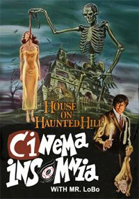 Mr. Lobo challenges you to stay through the whole Cinema Insomnia episode for $10,000 as he hosts the classic HOUSE ON HAUNTED HILL!: http://livestre.am/pc3A