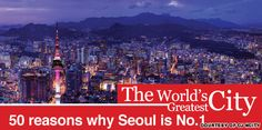 50 reasons why Seoul is the world's greatest city | CNN Travel
