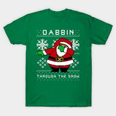 $14 ONLY NOW !!! You SAVE 30% Santa Dabbing Trough the Snow Ugly Christmas Sweater Design T-Shirts