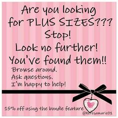 Looking for PLUS sizes? You found them!! Sizes 14 and up!  XL - 3X!  Tons of styles and brands to chose from!  15% off bundles of 2 or more! Tops