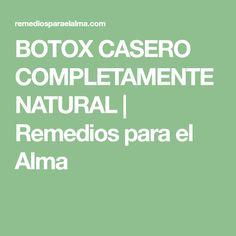 BOTOX CASERO COMPLETAMENTE NATURAL | Remedios para el Alma