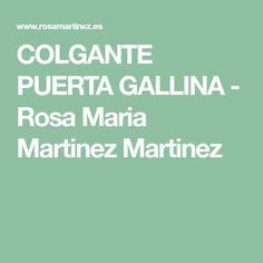 COLGANTE PUERTA GALLINA - Rosa Maria Martinez Martinez