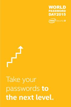 May 7th is World #PasswordDay. Join us, and take your passwords to a new level. #PasswordDay