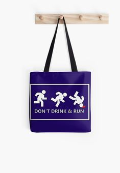 Don't drink and run, just a friendly reminder Samsung Galaxy Cases, Iphone Cases, Cool Shirts, Tote Bags, Cool Stuff, Stuff To Buy, Finding Yourself, Artists, Running