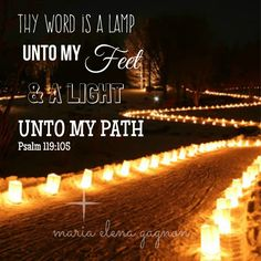 Thy Word is a lamp unto my feet and a light unto my path ...
