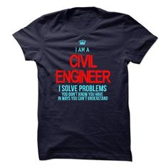 I am a Civil Engineer T Shirts, Hoodie Sweatshirts